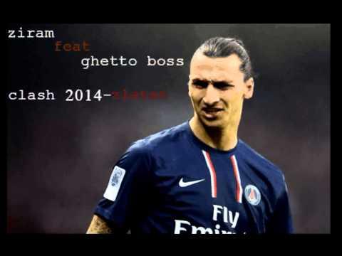 zi ram feat ghetto boss-zlatan(clash2014)