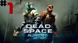 Dead Space 3 - Walkthrough - Awakened DLC - Part 1 - His Body Came Back thumbnail