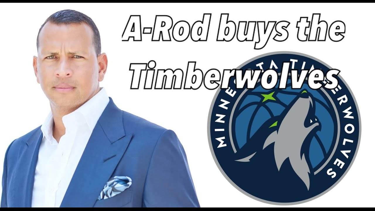 Alex Rodriguez, Marc Lore to Buy Minnesota Timberwolves