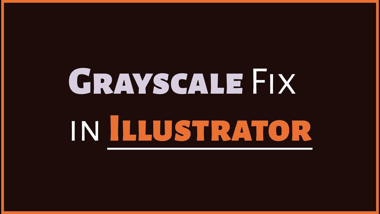 How to Fix the Grayscale Color Problem in Adobe Illustrator