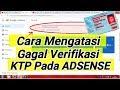 - Cara Mengatasi GAGAL VERIFIKASI IDENTITAS KTP pada ADSENSE
