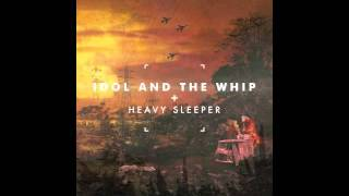 Idol and the Whip - Heavy Sleeper - Wasteland Battle Hymn
