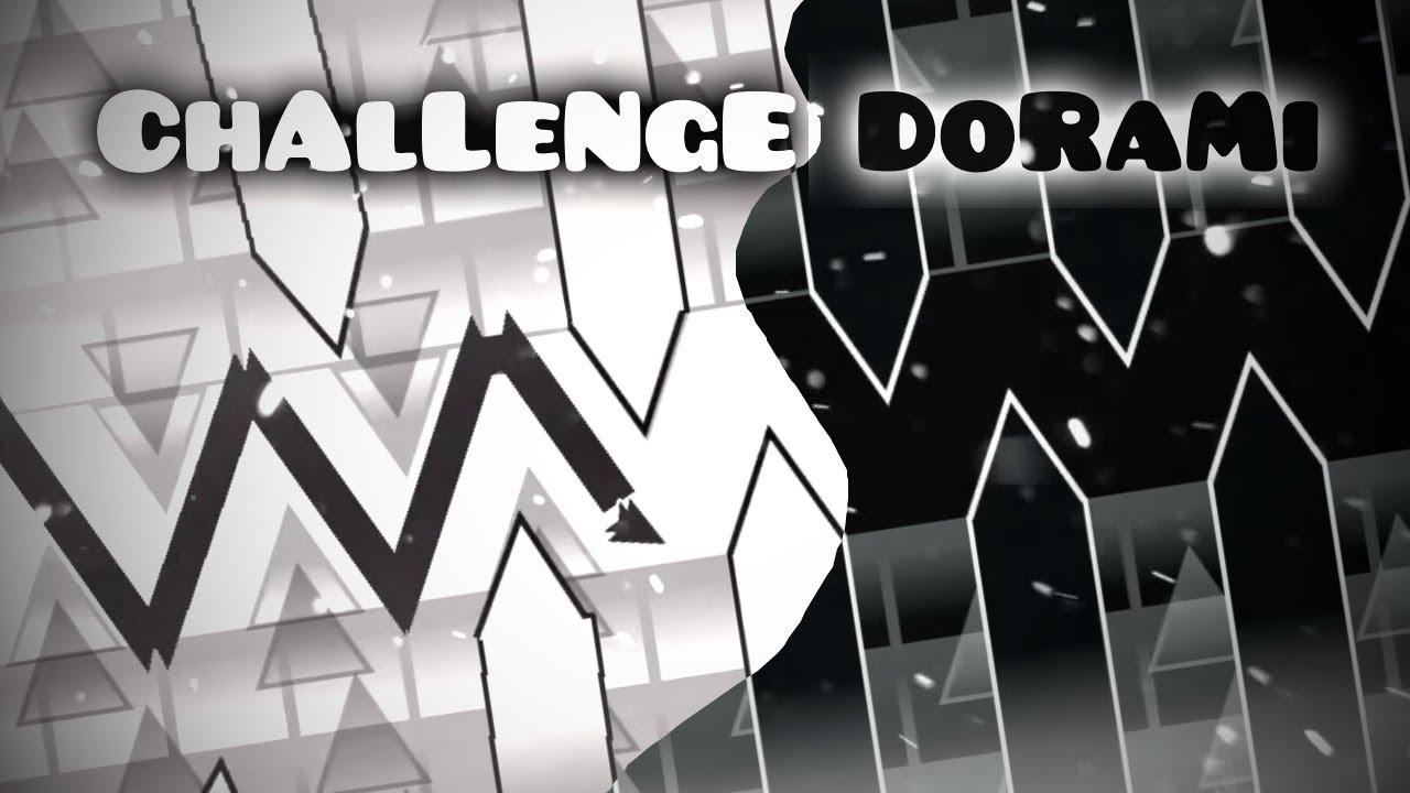 ChAlLeNge DoRaMi | Geometry Dash 2.11