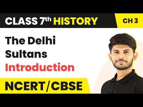 Introduction - The Delhi Sultans | History | Class 7 | Magnet Brains