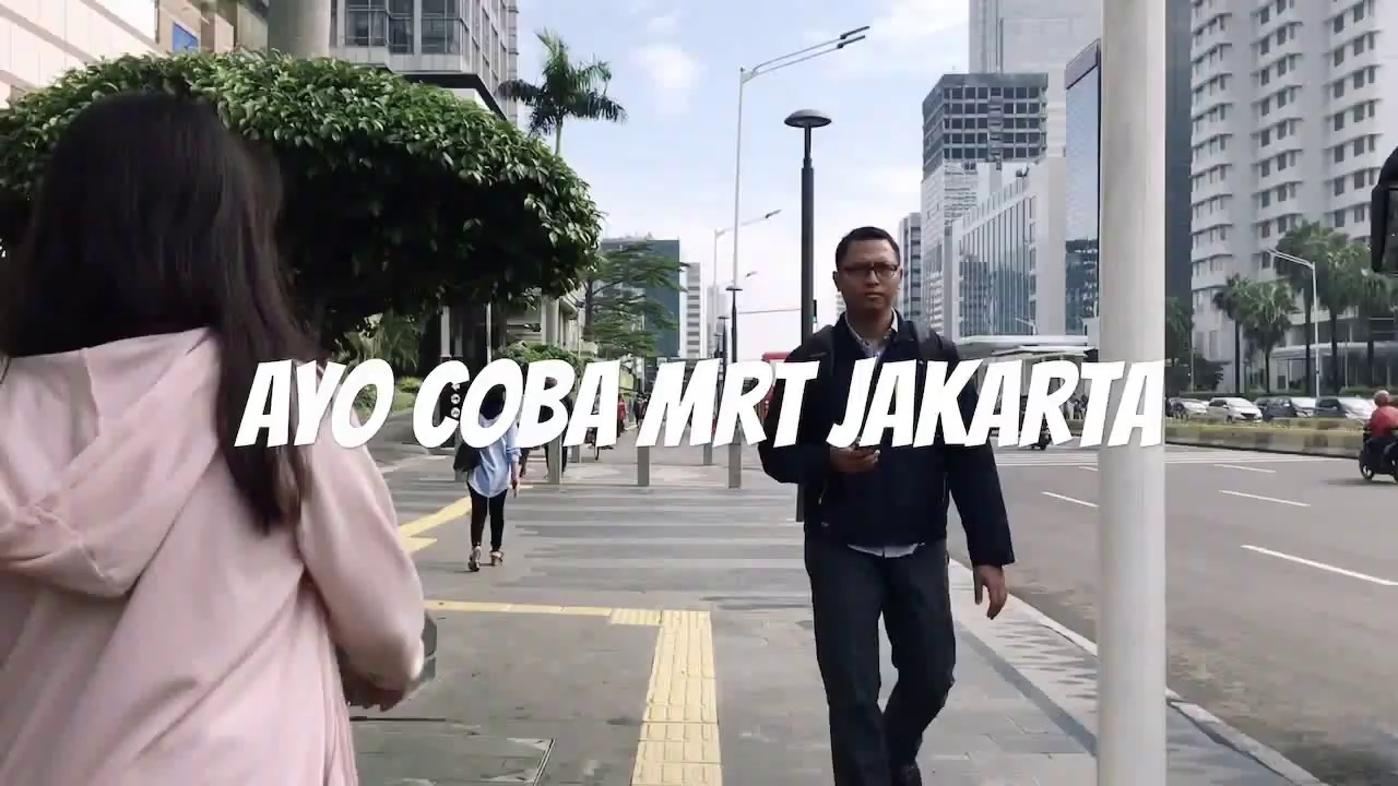 Ayo Coba Mrt Jakarta Youtube