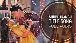 Shubharambh Title Song Full Audio