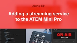 Adding a custom streaming destination to the ATEM Mini Pro // Quick Tip