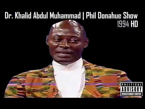 RBG- Dr. Khalid Abdul Muhammad| Phil Donahue Show 1994 HD - YouTube