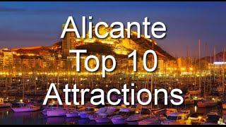 Top 10 Attractions for Alicante, Spain