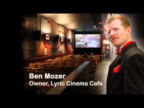 Ben Mozer - Owner, Lyric Cinema Cafe