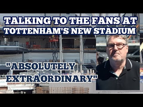 TALKING TO THE FANS AT TOTTENHAM'S NEW STADIUM