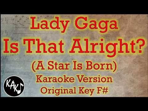 Lady Gaga - Is That Alright? Karaoke Instrumental Lyrics Cover Original Key F#