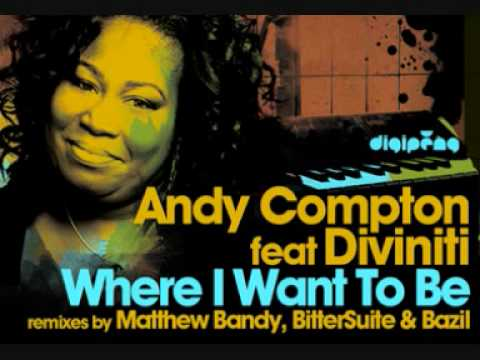 Andy Compton Feat. Diviniti - Where I Want To Be (originalmix)