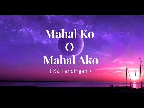 KZ Tandingan -  Mahal Ko O Mahal Ako (Lyrics Video)
