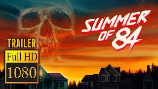 🎥 SUMMER OF '84 (2018) | Full Movie Trailer in Full HD | 1080p thumbnail