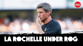 Ronan O'Gara | La Rochelle's shaky start | Strong Home form | Champions Cup review