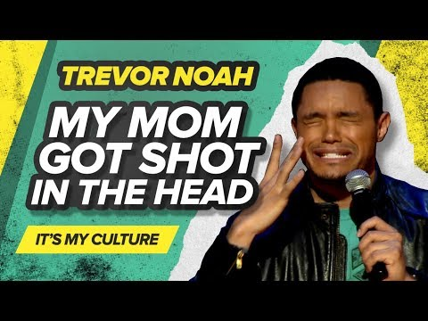 """My Mom Got Shot In The Head"" – Trevor Noah – (It's My Culture)"