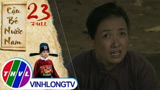 THVL | Cổ tích Việt Nam: Cậu bé nước Nam - Tập 23 FULL
