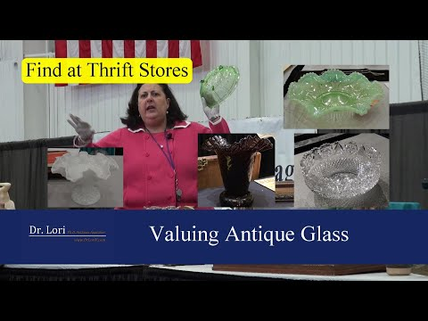 How To Identify & Value Antique Glassware Bargains By Dr. Lori