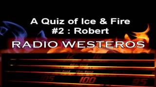 A Quiz of Ice and Fire 2 - Robert