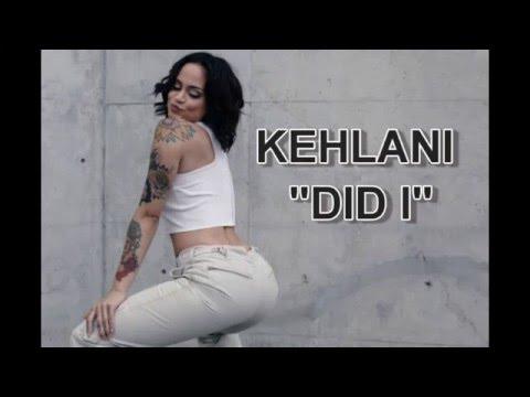 Kehlani - Did I (Official Lyrics)