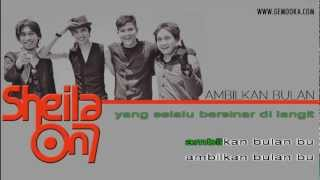 Sheila On 7 - Ambilkan Bulan [Lyric Video]