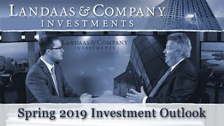 Spring 2019 investment outlook