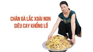 """Mrs. Tuoi Vlog - """"Super spicy giant"""" Chicken feet shaked with green mangoes"""