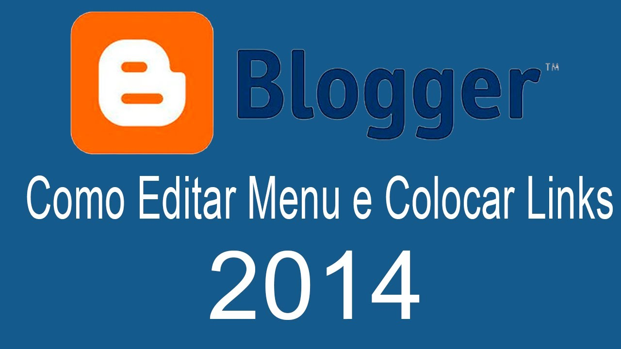 Aula  2 de Blog Como Editar Menu e Colocar Links 2014