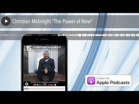 "Christian Mcknight ""The Power of Now"""
