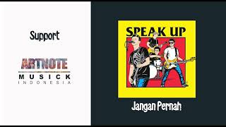 Download Mp3 Speak Up - Jangan Pernah