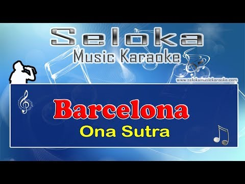 Barcelona - Ona Sutra | Karaoke musik Version Keyboard + Lirik tanpa vokal