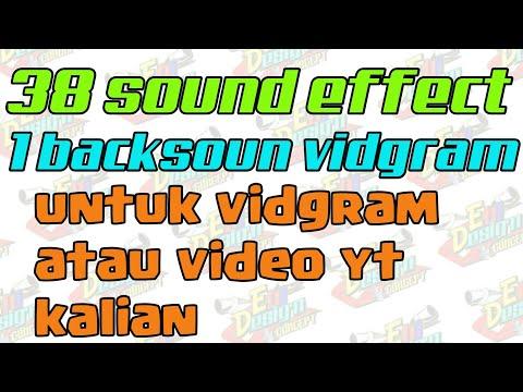 38 sound effect untuk vidgram kalian dan bonus 1 backsound nya