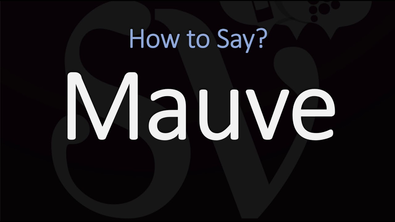 How to Pronounce Mauve? (CORRECTLY) Meaning & Pronunciation