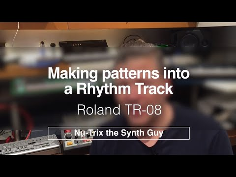 TR-08 : How to create PATTERNS and turn them into a RHYTHM Track