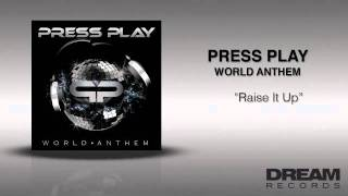 "Press Play - ""Raise It Up"" WORLD ANTHEM OUT ON ITUNES TODAY"