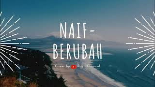 Naif - Berubah (Cover by Rayn Channel)