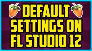How To Reset FL Studio 12 To Default Settings 2017 (QUICK & EASY) - Fl Studio 12 Reset Settings