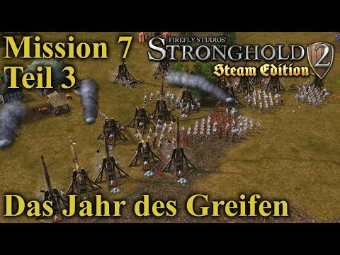 Das Jahr des Greifen - Mission 7 - Teil 3 | Stronghold 2 Steam Edition | Let's Play (German)
