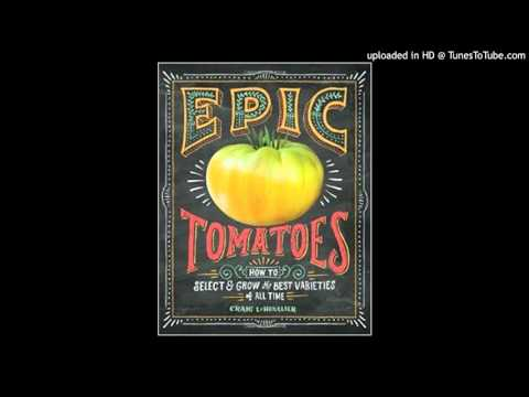 Ruminant Podcast e.68: Growing Epic Tomatoes pt. 1