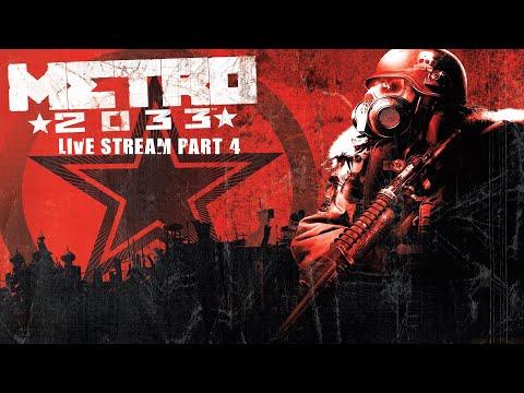 Metro 2033 Redux Live Stream pt4