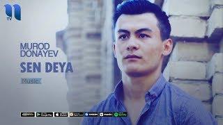 Murod Donayev - Sen deya | Мурод Донаев - Сен дея (music version)