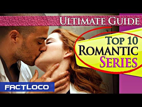 10 ROMANTIC Series (MUST Watch TV Shows)