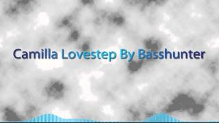 [Lovestep] Basshunter - Camilla LoveSTep Remix; By Djay Treex