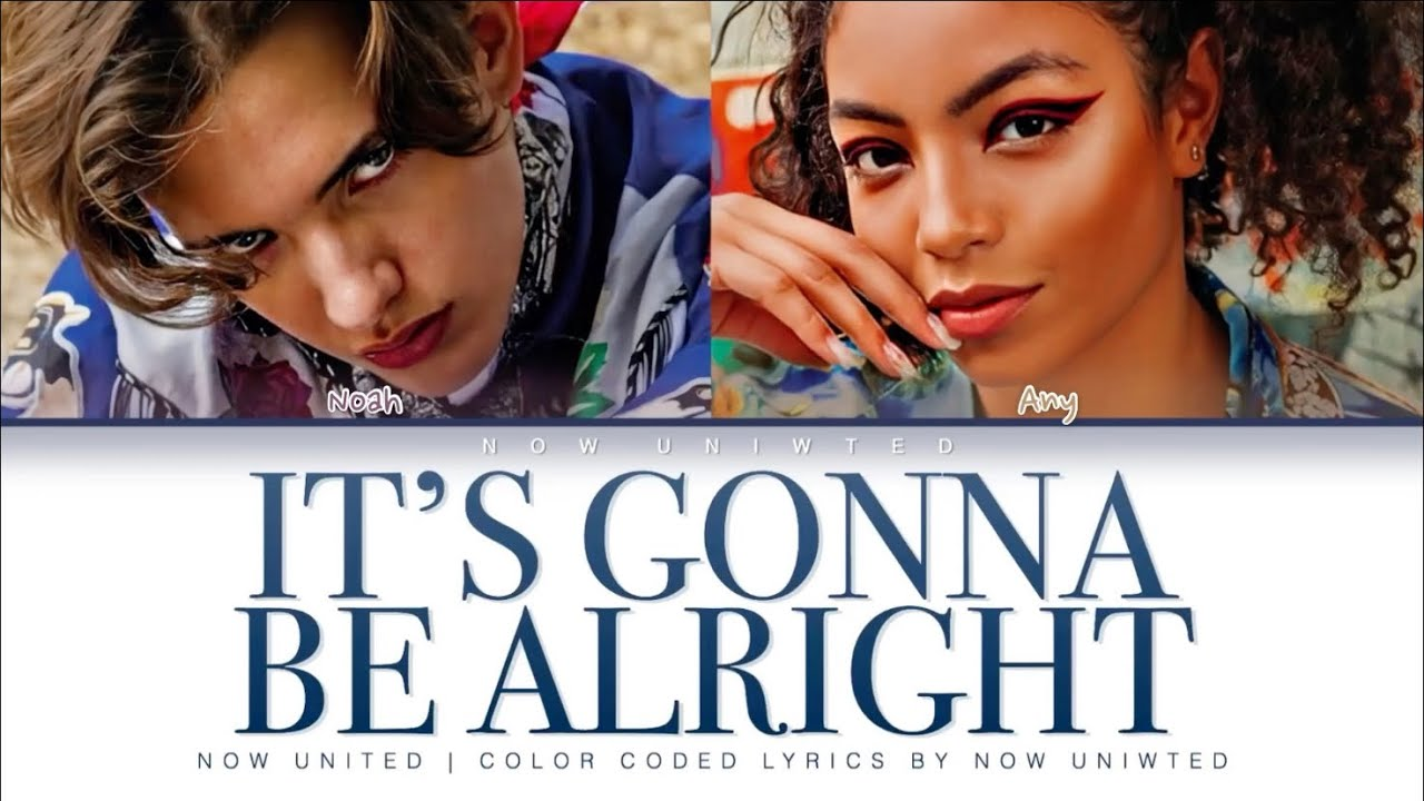 """NOW UNITED - """"It's Gonna Be Alright"""" 