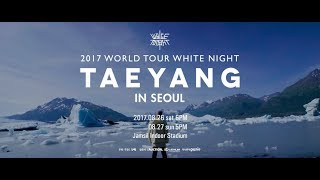 TAEYANG 2017 WORLD TOUR [WHITE NIGHT] IN SEOUL SPOT