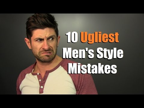10 UGLIEST Mens Style Mistakes Guys Make | Fugly Fashion Faux Pas