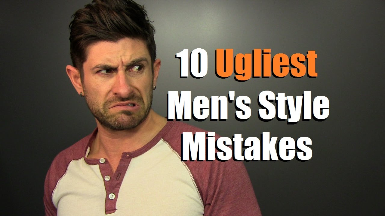 10 UGLIEST Men's Style Mistakes Guys Make