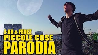 J-AX & FEDEZ - PICCOLE COSE feat. Alessandra Amoroso - PARODIA - hmatt