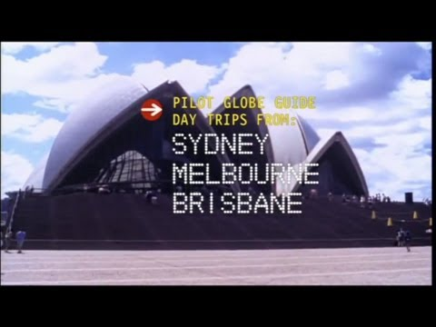 Pilot Globe Guides - Day Trips From: Sydney, Brisbane and Melbourne